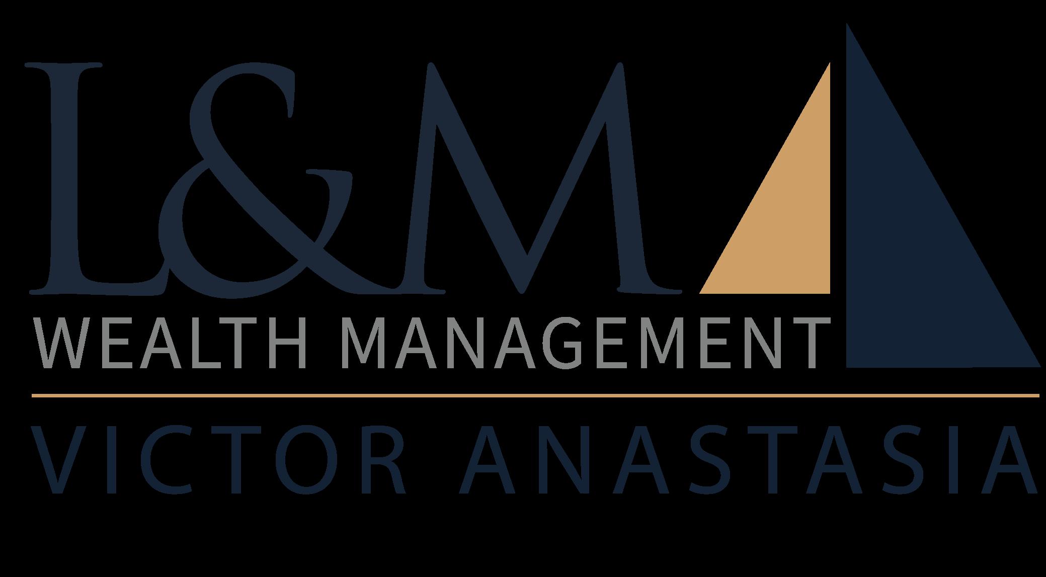 L&M Financial- Victor Anastasia
